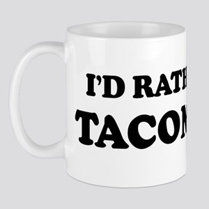 Rather be in Tacoma Mug