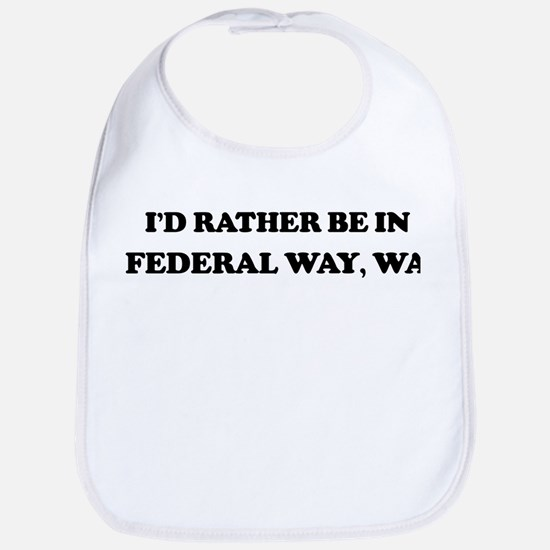 Rather be in Federal Way Bib