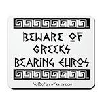 Greeks Bearing Euros Mousepad