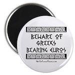 Greeks Bearing Euros Magnet
