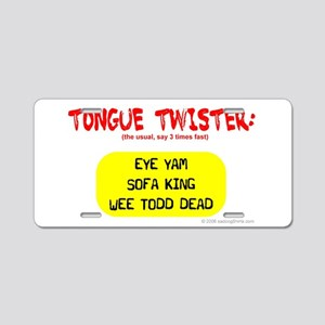 Tongue Twister Aluminum License Plate