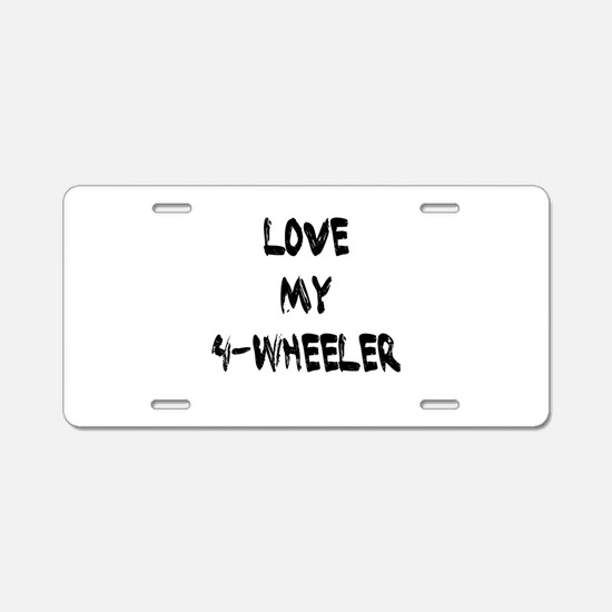 Love my 4 Wheeler Aluminum License Plate