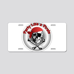 Party like a Pirate Aluminum License Plate