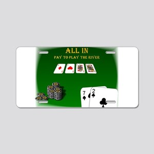 All In, Pay to Play River Aluminum License Plate