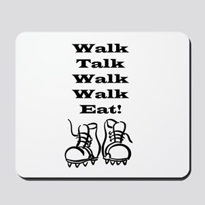 New Walk, Talk, Eat Mousepad