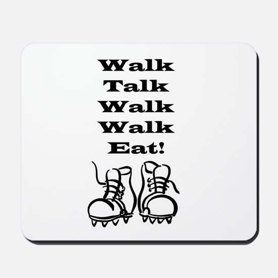 New Walk, Talk, Eat Mousepad
