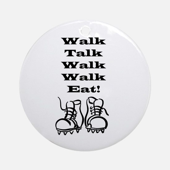 New Walk, Talk, Eat Ornament (Round)