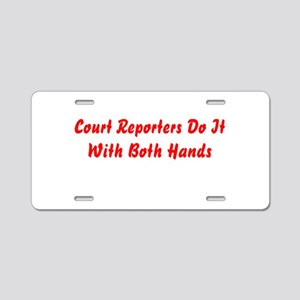 Court Reporters Do It With Bo Aluminum License Pla
