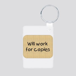 Will Work For Copies Aluminum Photo Keychain