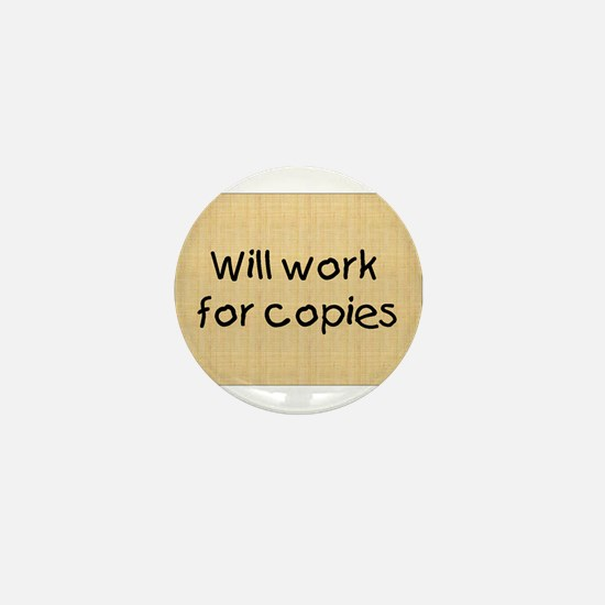 Will Work For Copies Mini Button