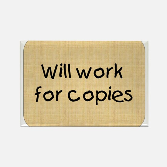 Will Work For Copies Rectangle Magnet