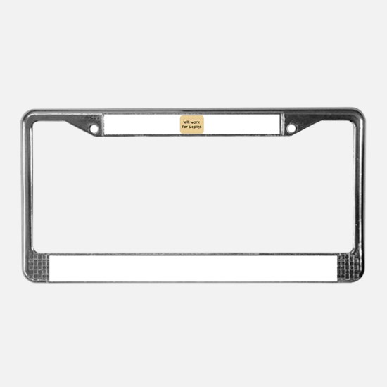 Will Work For Copies License Plate Frame