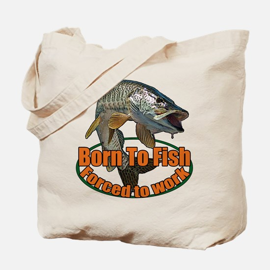 Born to fish forced to work Tote Bag