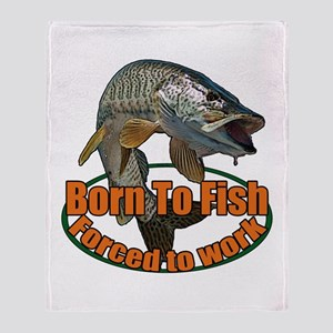 Born to fish forced to work Throw Blanket