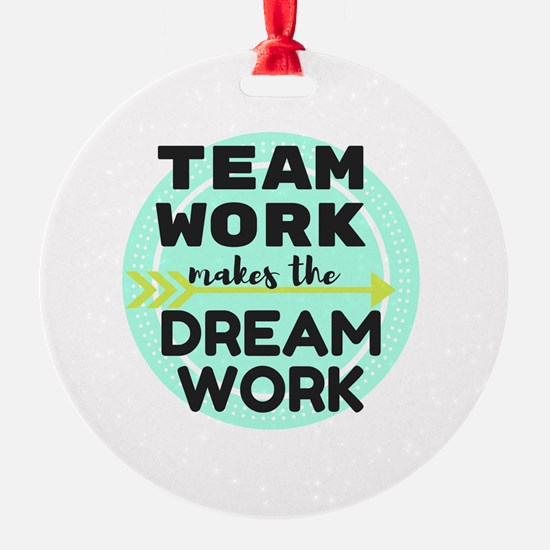 Team Work 1 Ornament