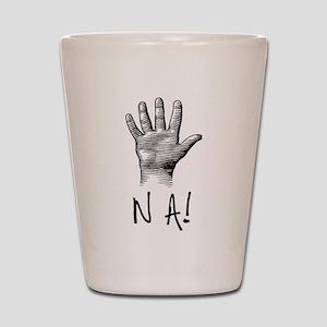 NA! Shot Glass
