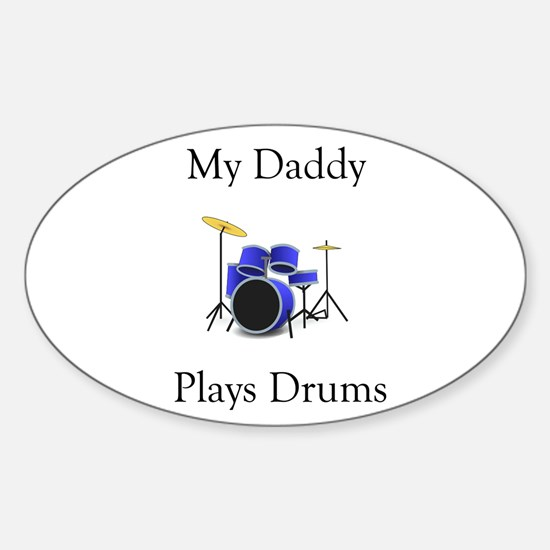 Daddy Plays Drums Sticker (Oval)