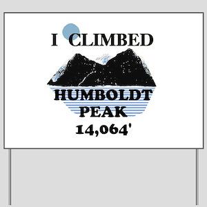 I Climbed HUMBOLDT PEAK Yard Sign
