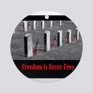 Freedom is Never Free Ornament (Round)