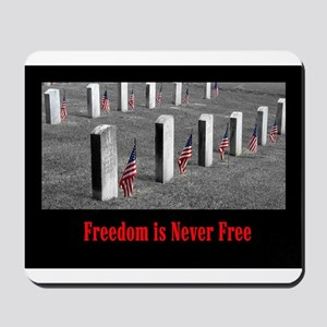 Freedom is Never Free Mousepad
