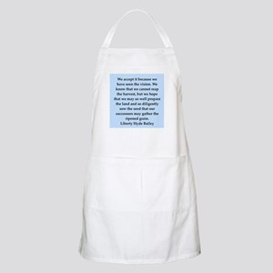 liberty hyde bailey quote Apron