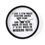 I love a gym where everyone k Wall Clock