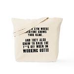 I love a gym where everyone k Tote Bag