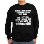 I love a gym where everyone k Sweatshirt (dark)