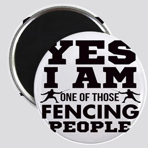 Yes I Am One Of Those Fencing People Magnets