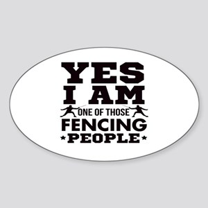 Yes I Am One Of Those Fencing People Sticker