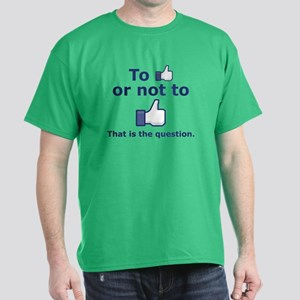 """To Like or Not to Like"" Dark T-Shirt"