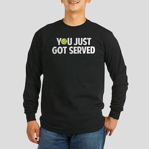 You just got served-Tennis Long Sleeve Dark T-Shir