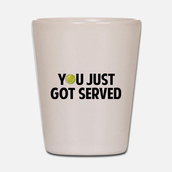 You just got served-Tennis Shot Glass