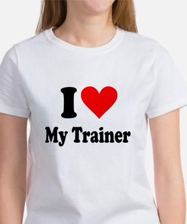 I Love My Trainer: Women's T-Shirt