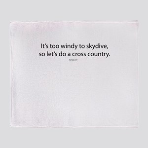 Too windy to skydive Throw Blanket