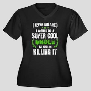 Uncle T Shirt, I Am Killing It T Plus Size T-Shirt