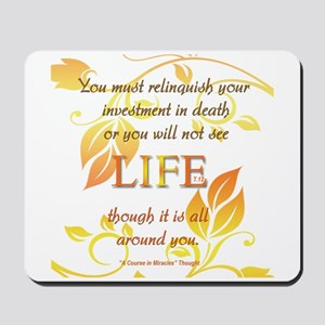 ACIM-See Life Kitchen & House Mousepad