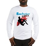 Sexy Bachelor Party Long Sleeve T-Shirt