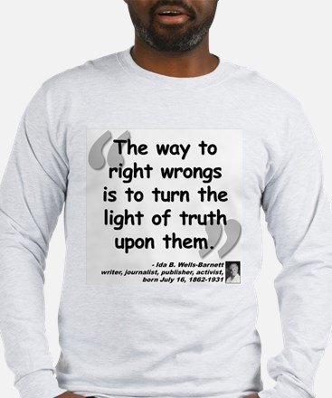 Wells Truth Quote Long Sleeve T-Shirt