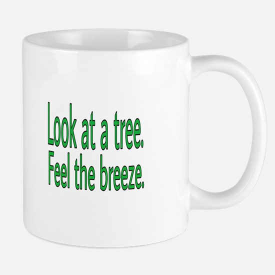 Look at a tree. Feel the breeze. Mugs
