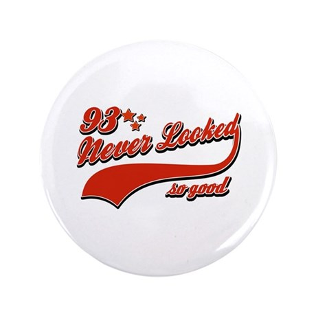 "93 Never looked so god 3.5"" Button (100 pack)"
