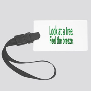 Look at a tree. Feel the breeze. Large Luggage Tag