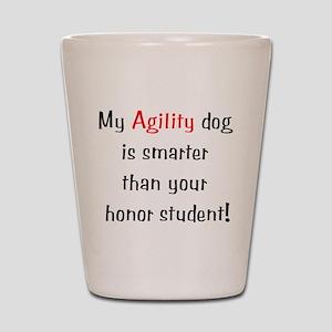My Agility dog is smarter tha Shot Glass