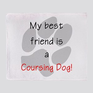 My best friend is a Coursing Throw Blanket
