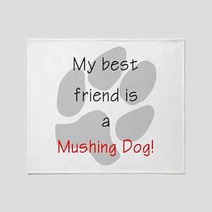 My best friend is a Mushing D Throw Blanket
