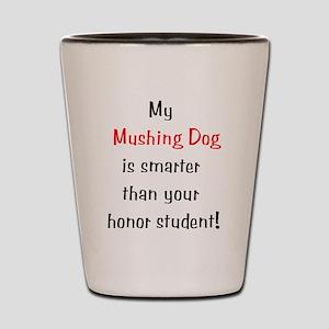 My Mushing Dog is smarter... Shot Glass