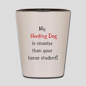 My Herding Dog is smarter... Shot Glass