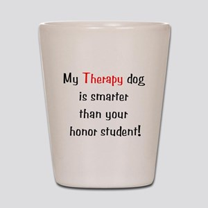 My Therapy is smarter.... Shot Glass