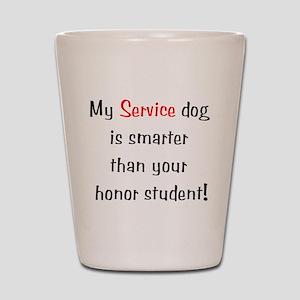 My Service Dog is Smarter Shot Glass