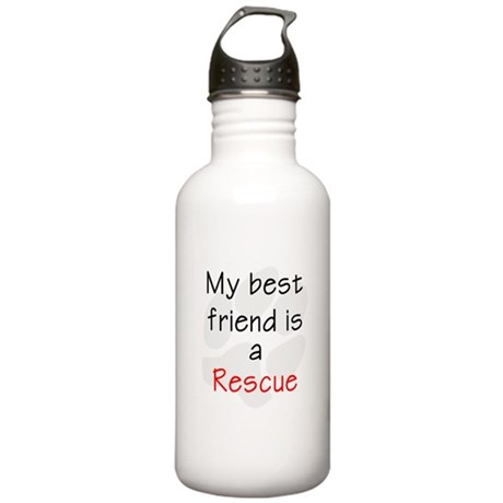 My Best Friend is a Rescue Stainless Water Bottle